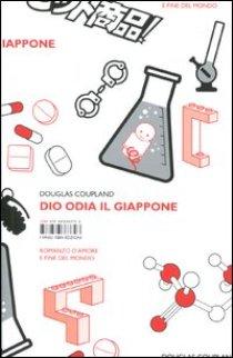 Douglas Coupland - Dio Odia Il Giappone 1 Iyezine.com
