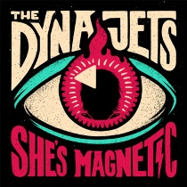 The Dyna Jets - She's Magnetic 1 - fanzine