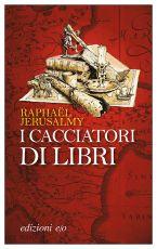 I cacciatori di libri di Jerusalmy Raphaël 1 - fanzine