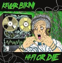 Kevlar Bikini - Hi-Fi Or Die 1 - fanzine