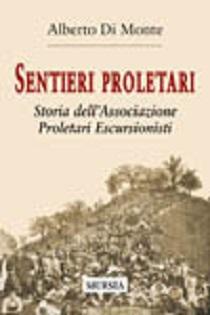 Alberto Di Monte - Sentieri Proletari: Storia dell'Associazione Proletari Escursionisti 2 - fanzine