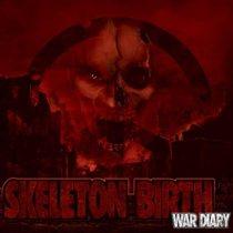 Skeleton Birth - War Diary 1 - fanzine