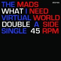The Mads - What I Need / Virtual World 1 - fanzine