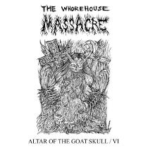 The Whorehouse Massacre - Altar Of The Goat Skull / VI 1 - fanzine