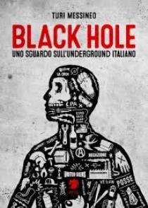 Turi Messineo – Black Hole: Uno Sguardo Sull'Underground Italiano 1 - fanzine