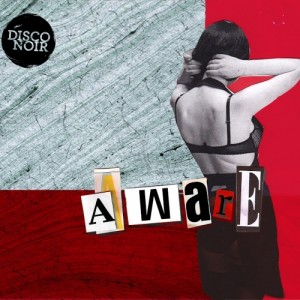 Disco Noir – Aware 1 - fanzine