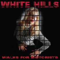 White Hills – Walk For Motorists 11 - fanzine