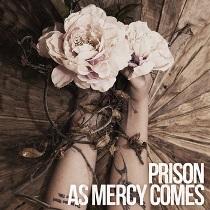 As Mercy Comes - Prison 10 - fanzine