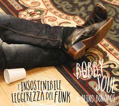 Bobby Soul & Blind Bonobos – L'Insostenibile Leggerezza Del Funk 1 - fanzine