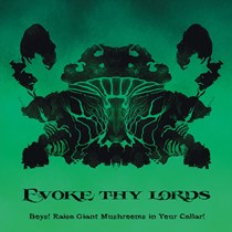 Evoke Thy Lords - Boys! Raise Giant Mushrooms in Your Cellar! 4 - fanzine