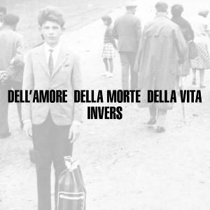 Invers – Dell'Amore, Della Morte, Della Vita 1 - fanzine