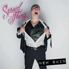 Sexual Thing - New Skin 1 - fanzine