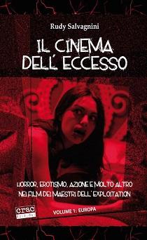 Rudy Salvagnini - Il Cinema Dell'Eccesso - Vol. 1 Europa 1 - fanzine