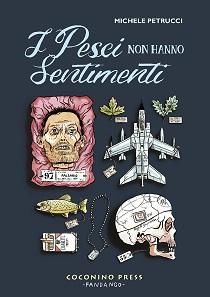 Michele Petrucci - I Pesci Non Hanno Sentimenti 6 - fanzine