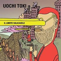 Uochi Toki – Il Limite Valicabile 1 - fanzine