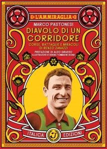 Marco Pastonesi - Diavolo di un Corridore – Corse, Battaglie e Miracoli di Renzo Zanazzi 1 - fanzine