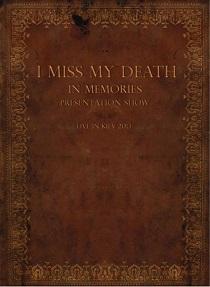 I Miss My Death - In Memories Presentation Show - Live In Kiev 1 - fanzine