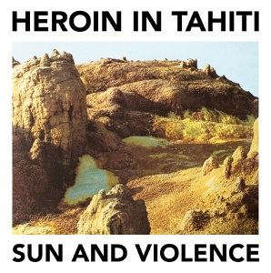 Heroin In Tahiti – Sun And Violence 1 - fanzine