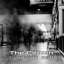 The Citizen - Curtain Call 1 - fanzine