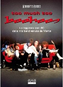 Roberto Russo - Too much too Boohoos – La leggenda anni '80 della mia band venuta da Marte 11 - fanzine