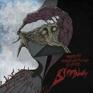 Bloodway - Mapping The Moment With The Logic Of Dreams 1 - fanzine