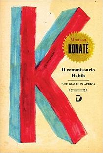 Moussa Konatè - Il Commissario Habib. Due Gialli In Africa 11 - fanzine