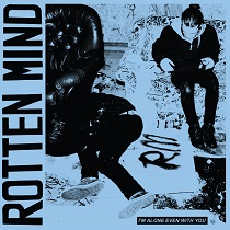 Rotten Mind – I'm alone even with you 12 - fanzine
