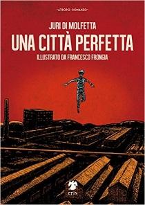 Juri Di Molfetta - Una Città Perfetta 1 - fanzine