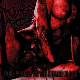 Never To Arise - Gore Whores On The Killing Floor 1 - fanzine