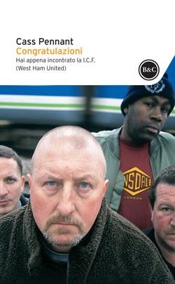 Cas Pennant - Congratulazioni hai appena incontrato la I.C.F. (West Ham United) 5 - fanzine