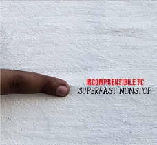 Incomprensibile F.C. - Superfast Nonstop 1 - fanzine