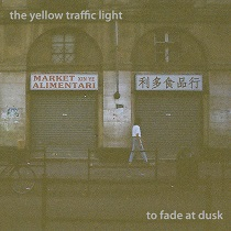 The Yellow Traffic Light - To Fade At Dusk 1 - fanzine