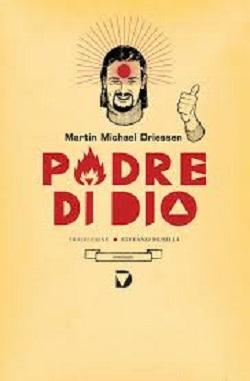 Martin Michael Driessen - Padre Di Dio 1 - fanzine