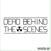 Dead Behind The Scenes - White EP 1 - fanzine