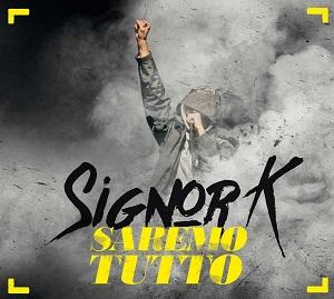 Signor K - Saremo Tutto 1 - fanzine
