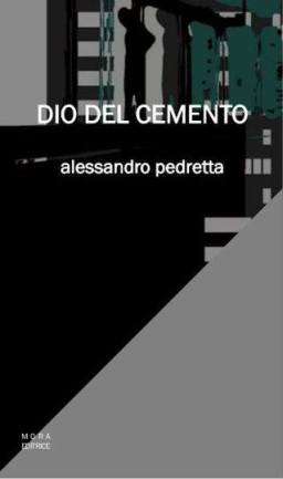 Alessandro Pedretta - Dio del cemento 1 - fanzine