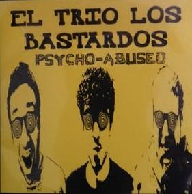 El Trio Los Bastardos - Psycho-abused 4 - fanzine