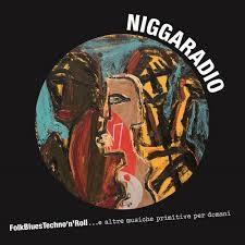 Niggaradio - FolkBluesTechno'n'Roll ...E Altre Musiche Primitive Per Domani 1 - fanzine