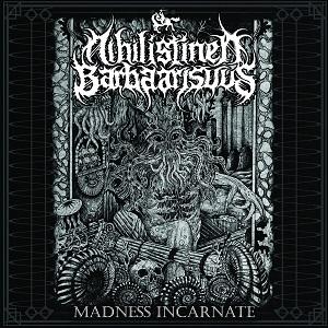 Nihilistinen Barbaarisuus – Madness Incarnate 1 - fanzine