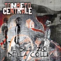 Tombeto Centrale - Il Silenzio della Collina 1 - fanzine