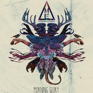 Atom Made Earth - Morning Glory 1 Iyezine.com