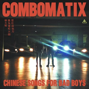 Combomatix - Chinese Songs for Bad Boys 9 - fanzine