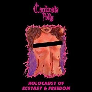 Cardinal's Folly - Holocaust of Ecstasy And Freedom 1 - fanzine