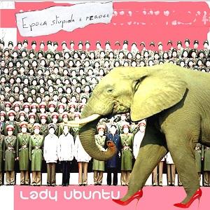 Lady Ubuntu - Epoca Stupida e Feroce 1 - fanzine