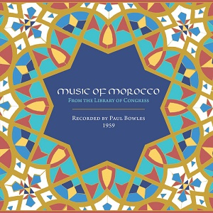 Music of Morocco: From The Library of Congress - Recorded by Paul Bowles, 1959 1 - fanzine