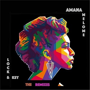 Amana Melome - Lock & Key The Remixes 1 - fanzine
