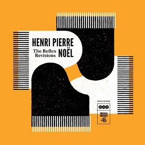 Henri Pierre Noel - The Reflex Revisions Ep 1 - fanzine
