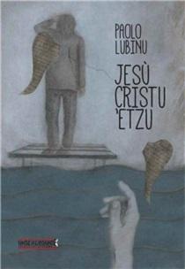 Paolo Lubinu - Jesù Cristu 'Etzu 12 - fanzine
