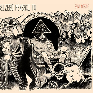 Salvo Mizzle - Belzebù Pensaci Tu 1 - fanzine
