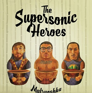 The Supersonic Heroes - Matryoshka 6 - fanzine
